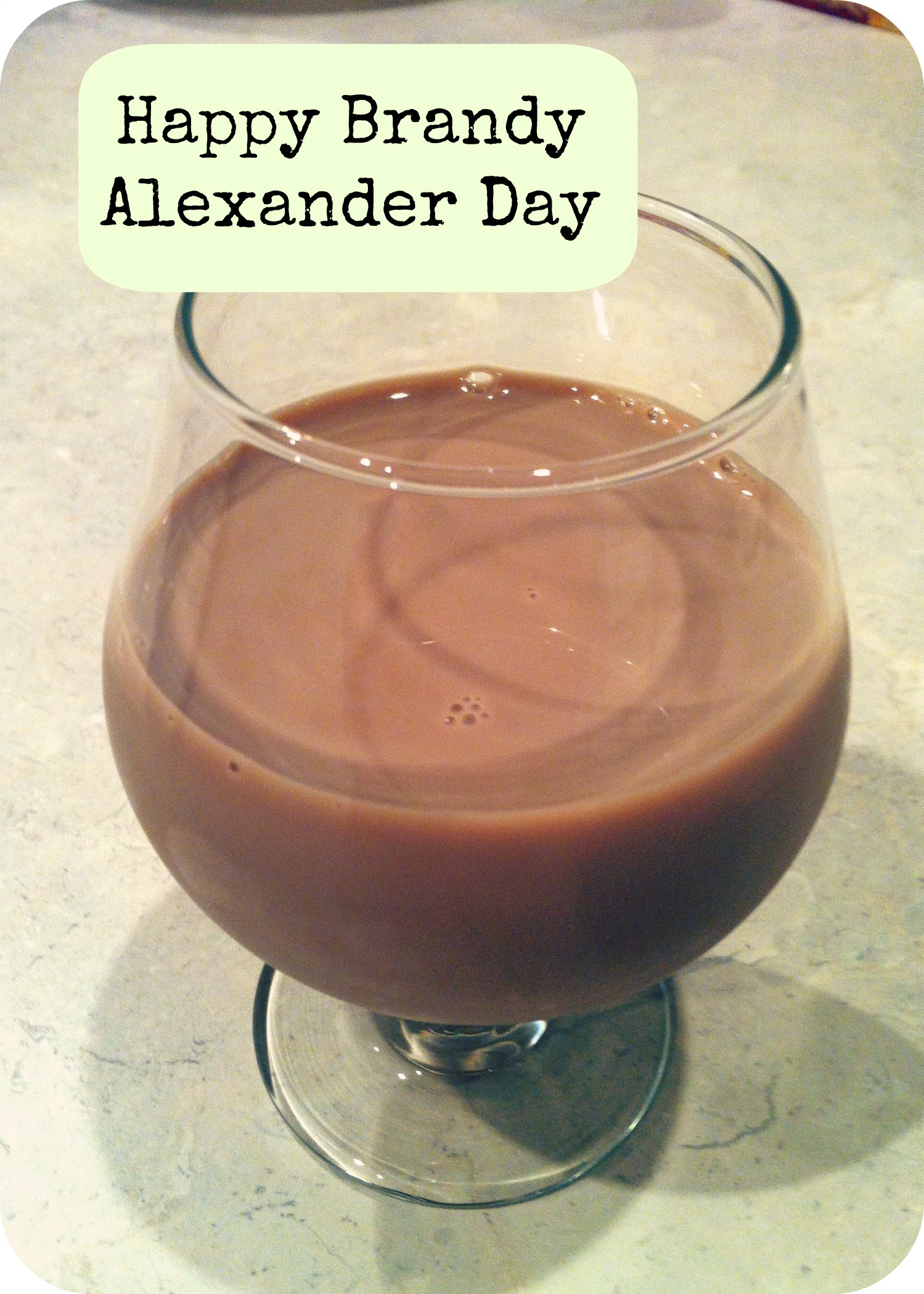 Happy Brandy Alexander Day! ~ January 31st - Maryland Momma's Rambles