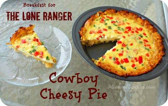 Check out this Cowboy Cheesy Pie in honor of The Lone Ranger!