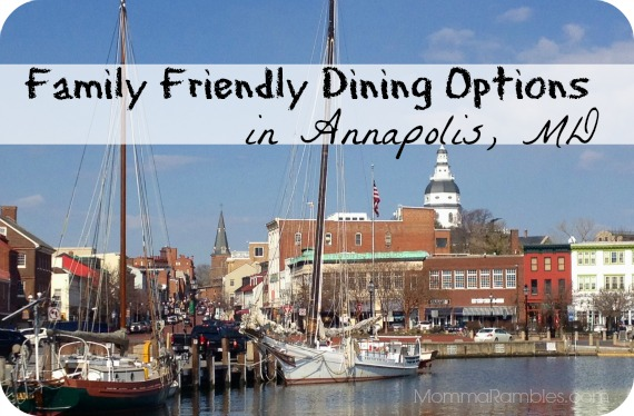 Dining Out in Annapolis? Check Out These Family-Friendly Options!