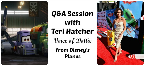 Q&A Session with Actress Teri Hatcher, Voice of Dottie ~ #DisneyPlanesEvent