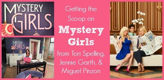 Getting the Scoop on #MysteryGirls from Tori Spelling, Jennie Garth, & Miguel Pinzon! ~ #ABCFamilyEvent