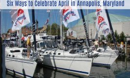 Six Ways to Celebrate April in Annapolis, Maryland!